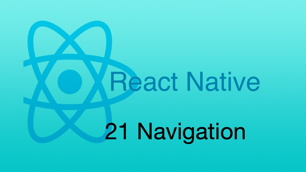 #21 React Native Navigation