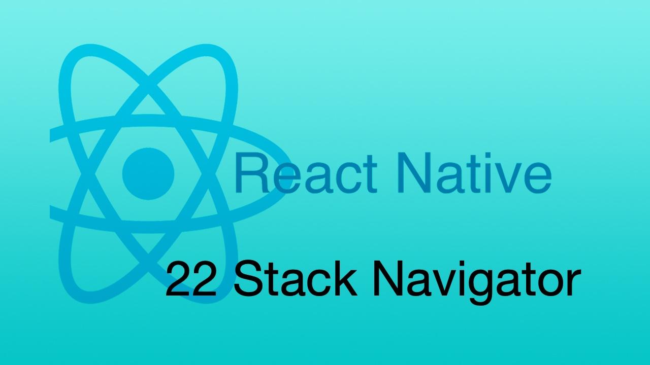 #22 Stack Navigator