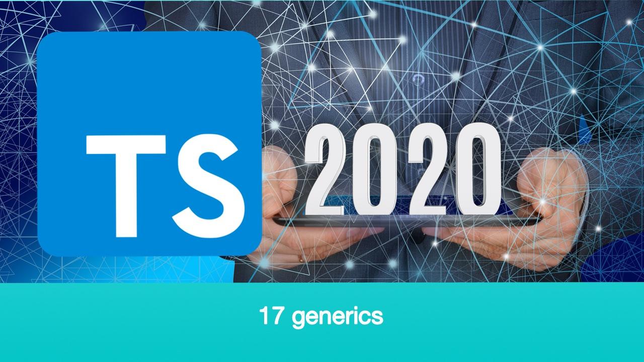 TypeScript 基础教程 2020 年重制版视频 #17 泛型 - generics - 完结