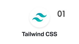 2021 年最该学的 CSS 框架 Tailwind CSS 实战视频教程 #01 课程介绍