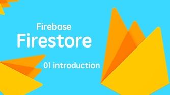 云开发数据库 Firebase Firestore 入门视频实战教程 01 介绍