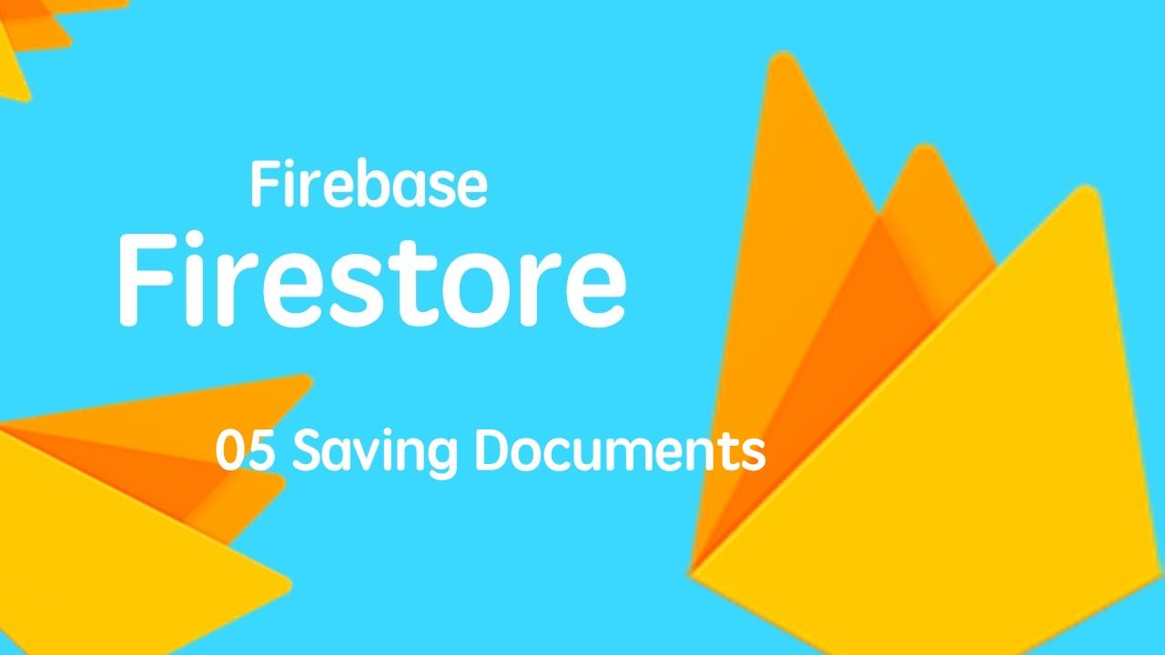 云开发数据库 Firebase Firestore 入门视频实战教程 05 添加保存文档