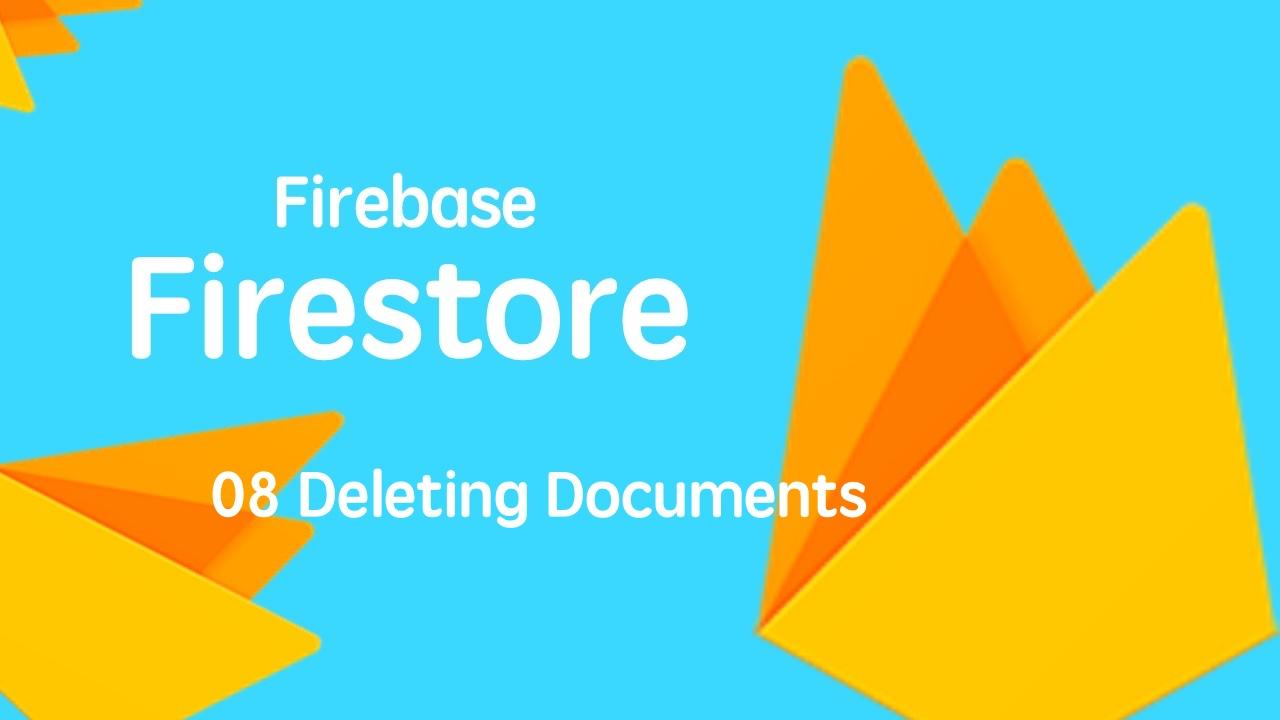 云开发数据库 Firebase Firestore 入门视频实战教程 08 删除文档