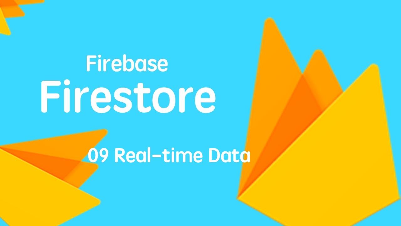 云开发数据库 Firebase Firestore 入门视频实战教程 09 实时数据