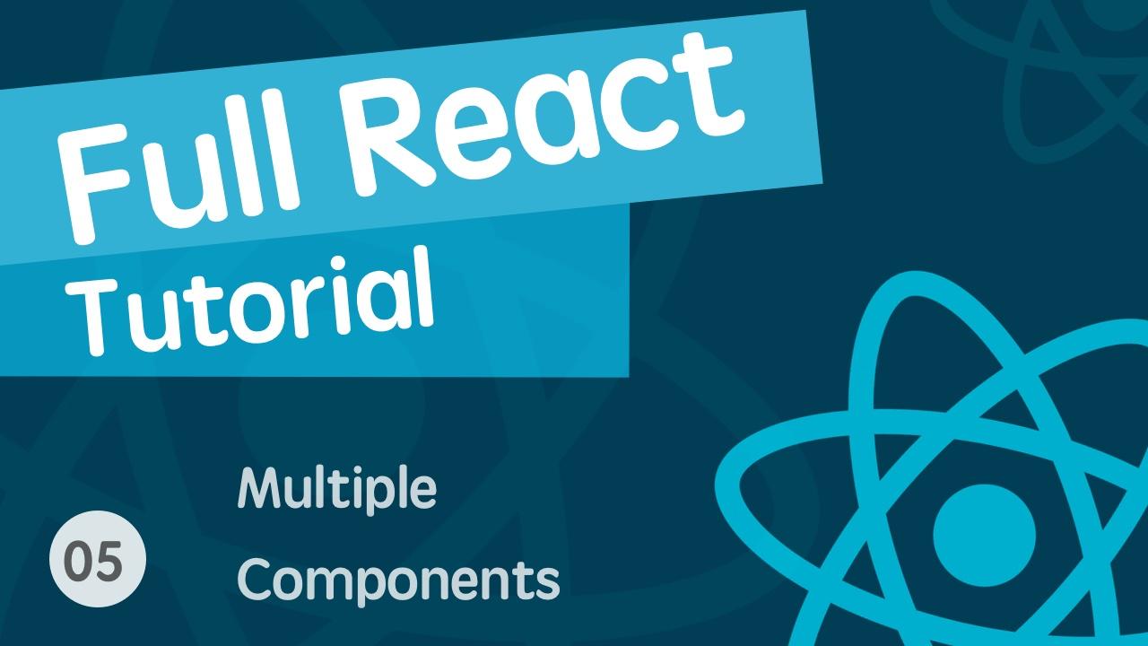 React & React Hook & React Router 基础入门实战视频教程 05 多个组件