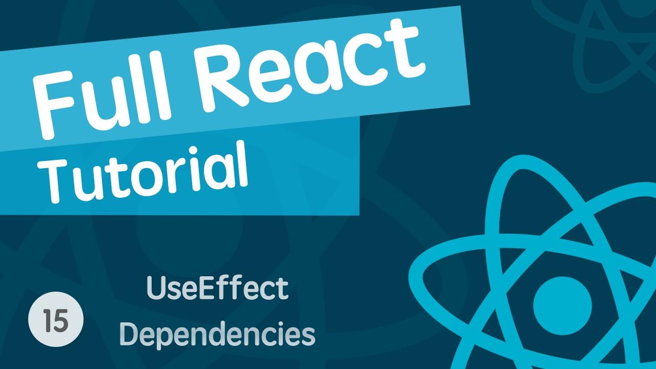 React & React Hook & React Router 基础入门实战视频教程 15 useEffect Hook - 依赖 - 第二个参数