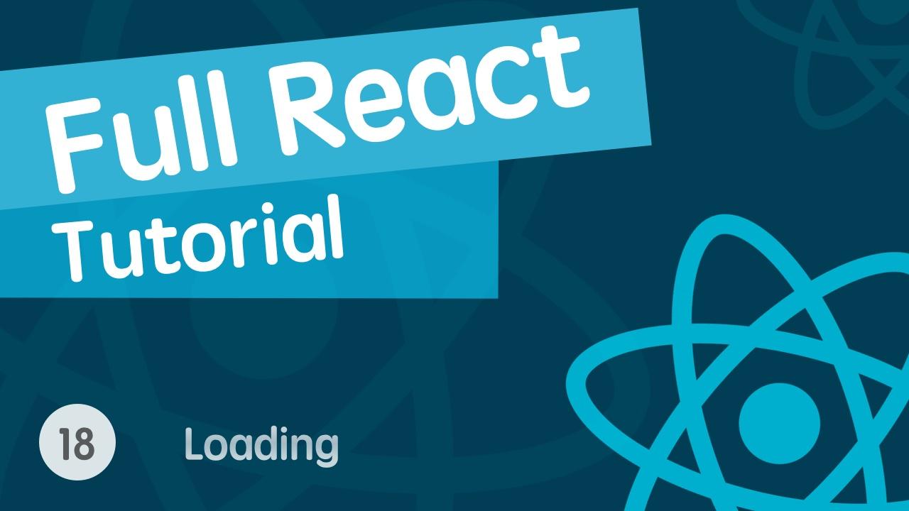 React & React Hook & React Router 基础入门实战视频教程 18 发送请求显示 Loading