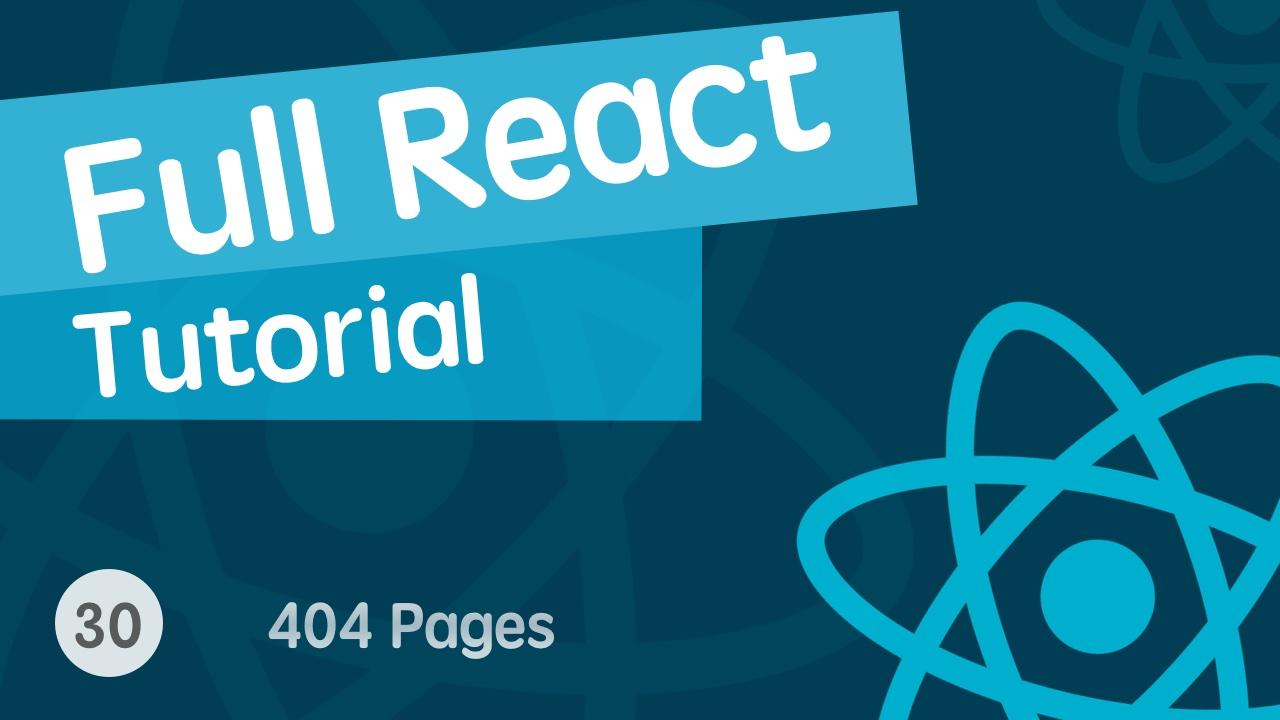 React & React Hook & React Router 基础入门实战视频教程 30 404 页面 - 完结