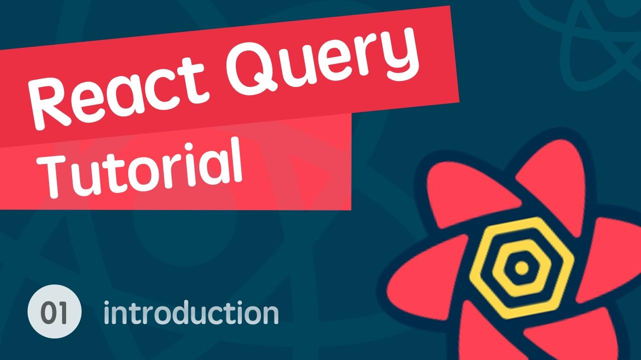 React 进阶之 React Query 视频实战教程 01 介绍与搭建项目