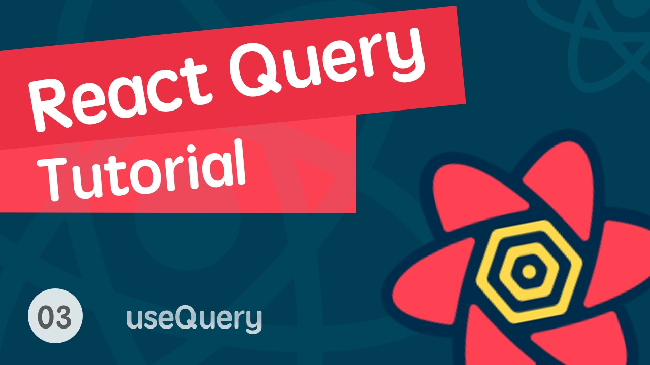 React 进阶之 React Query 视频实战教程 03 useQuery hook part 2