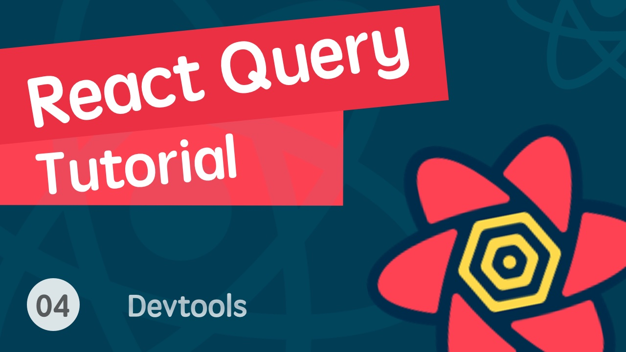 React 进阶之 React Query 视频实战教程 04 React Query Devtools - staleTime
