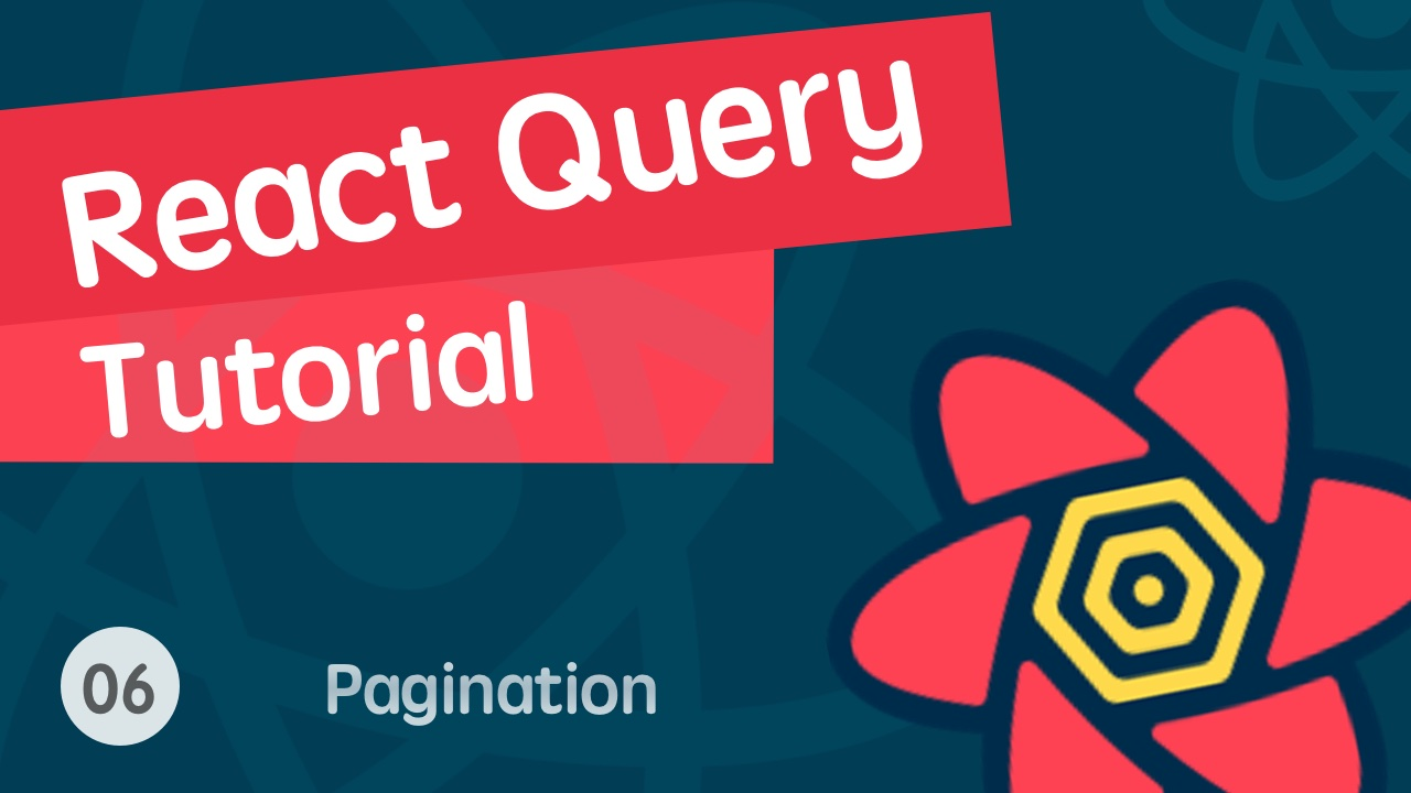 React 进阶之 React Query 视频实战教程 06 React Query 分页 - 完结