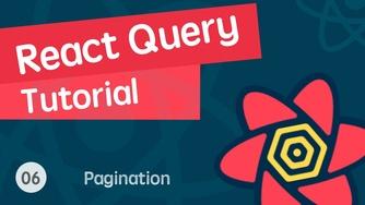 React 进阶之 React Query 视频实战教程 06 React Query 分页 - 完结