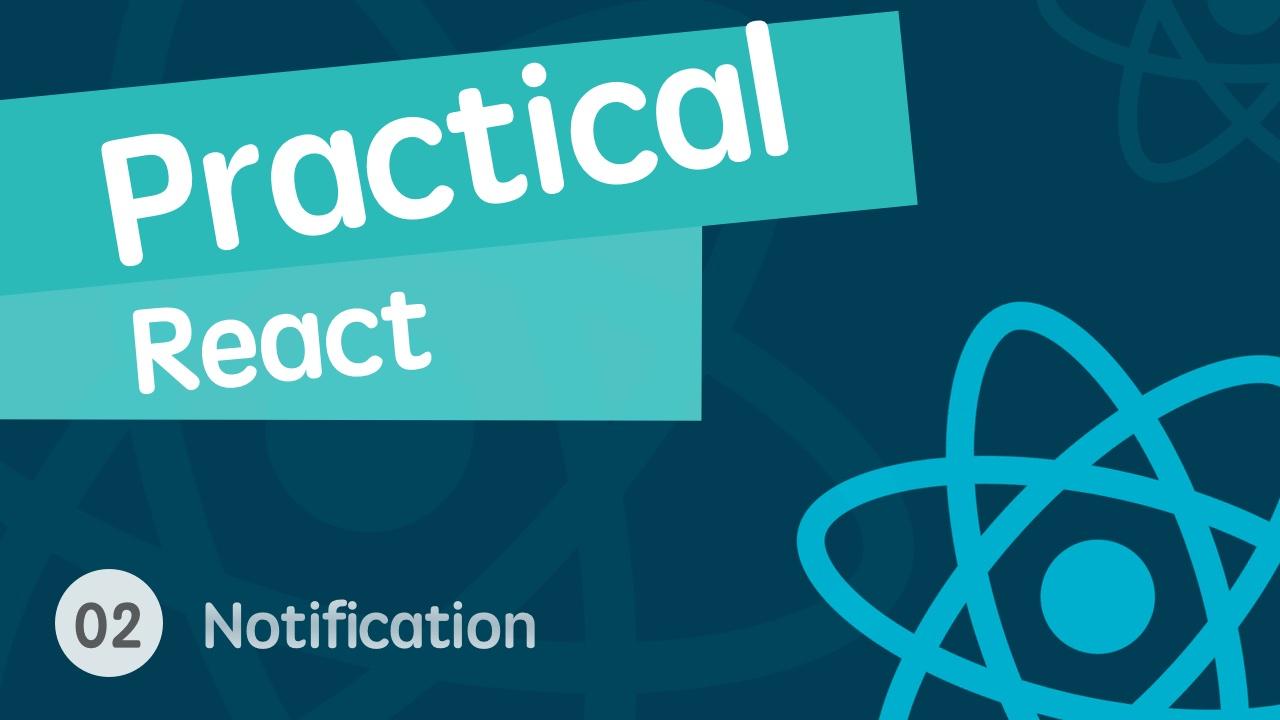 React 进阶之组件实战视频教程 02 美丽漂亮操作简单的消息通知库
