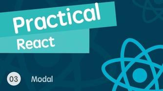 React 进阶之组件实战视频教程 03 自定义性强的模态框组件库
