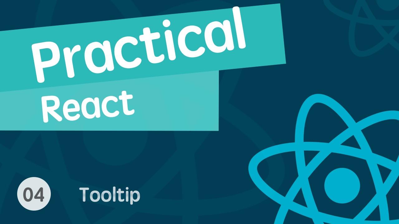 React 进阶之组件实战视频教程 04 简单的 tooltip 工具库