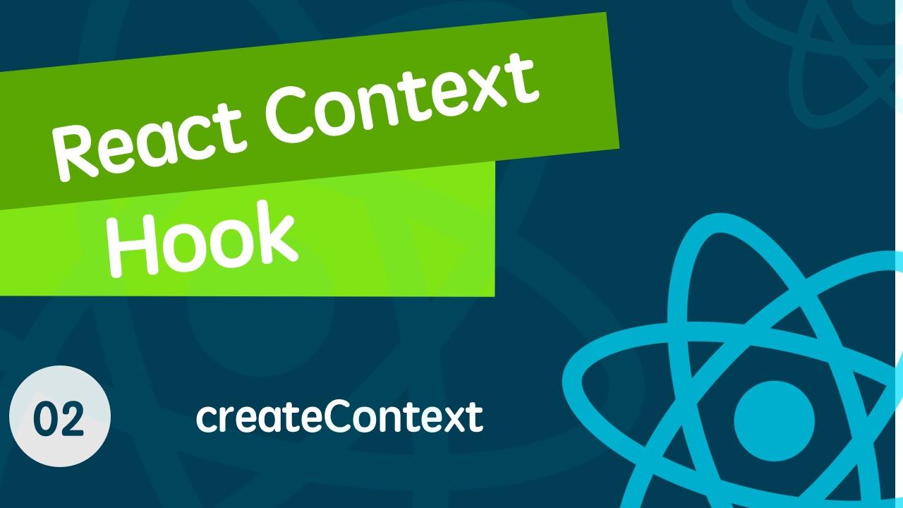 React Context & React Hook 从入门到全面掌握的视频教程 02 如何创建 context