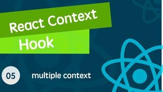 React Context & React Hook 从入门到全面掌握的视频教程 05 使用多个 context 以及有什么局限性