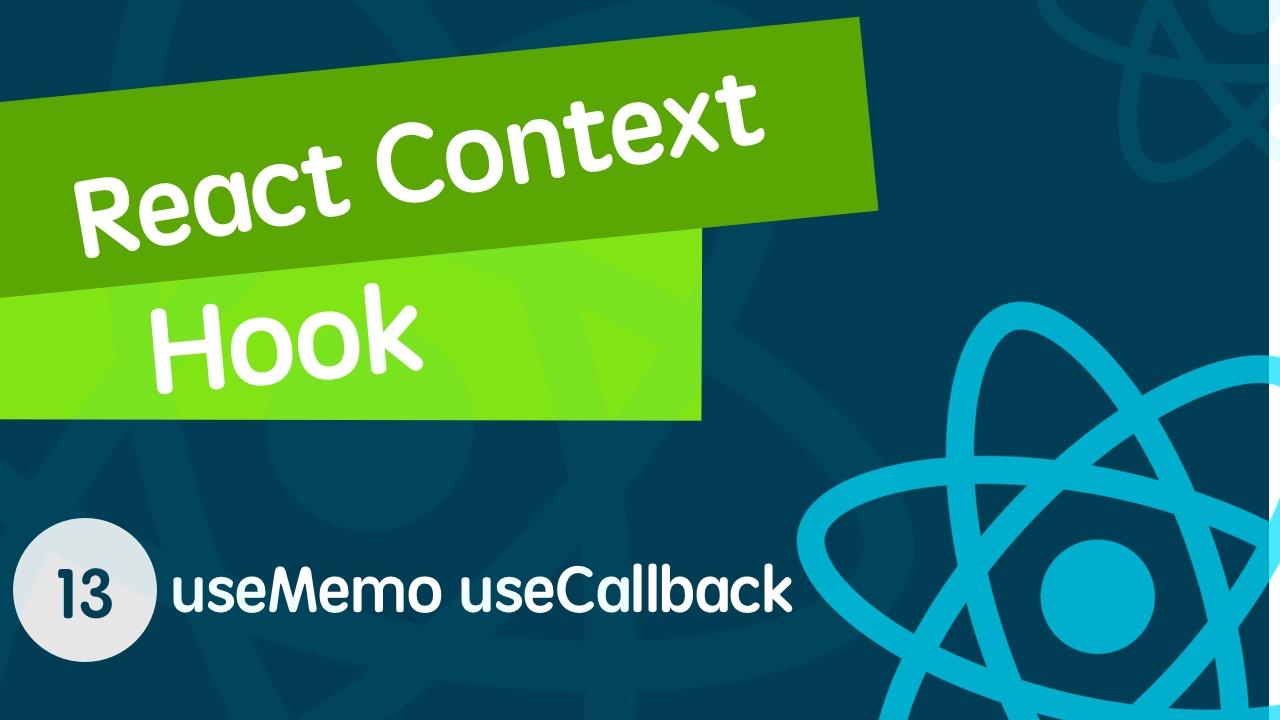 React Context & React Hook 从入门到全面掌握的视频教程 13 补充篇: useCallback 和 useMemo 的奇妙用法