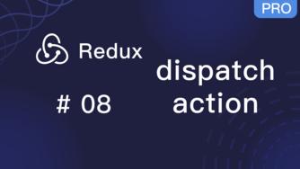 Redux 入门教程 #8 dispatch 和 action