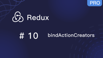 Redux 入门教程 #10 bindActionCreators