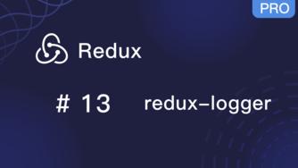 Redux 入门教程 #13 redux-logger