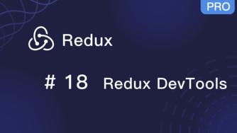 Redux 入门教程 #18 调试工具 Redux DevTools