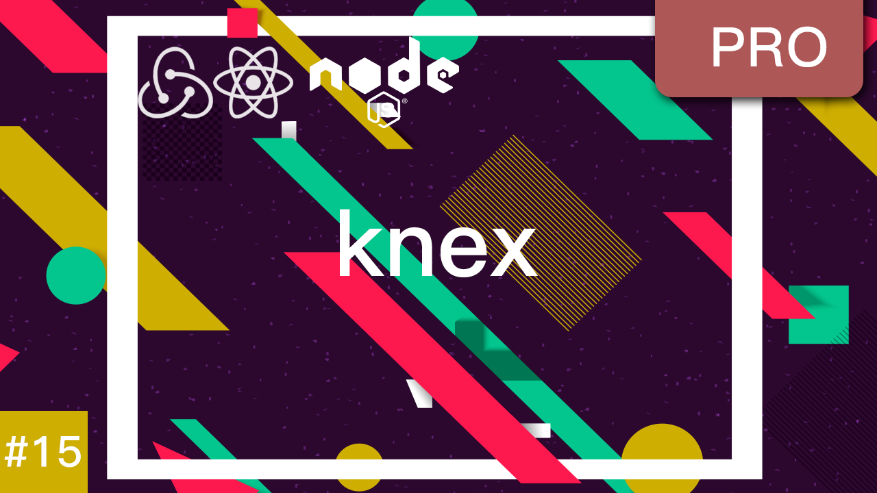 React & Redux 实现注册登录认证系统 #15 用 knex 写迁移脚本来创建数据库表