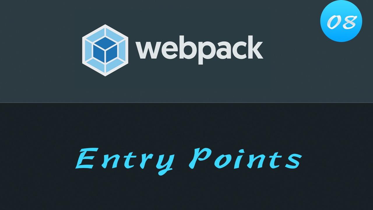 轻松学 Webpack 4 视频教程 #8 配置多入口文件 Entry Points