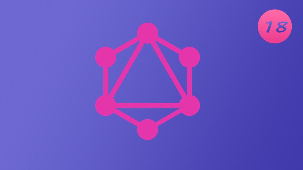 诱人的 GraphQL 视频教程 #18 更新 Resolve