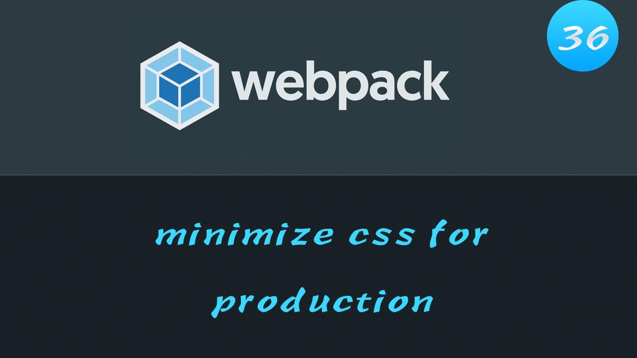 轻松学 Webpack 4 视频教程 #36 打包优化 - 生产环境压缩 CSS 文件