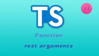 诱人的 TypeScript 视频教程 #11 函数 - Rest Parameters