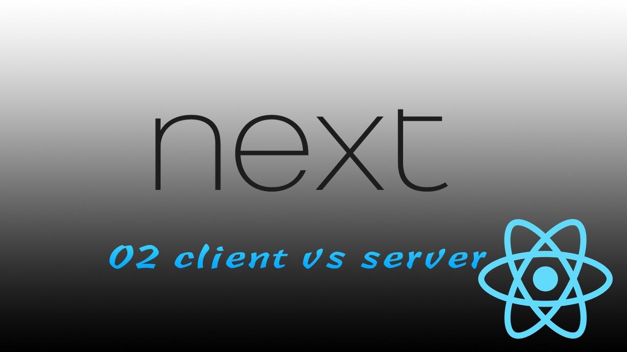 React SSR & Next.js & GraphQL & TypeScript 入门与进阶实战视频教程 #2 客户端 render vs 服务器端 render