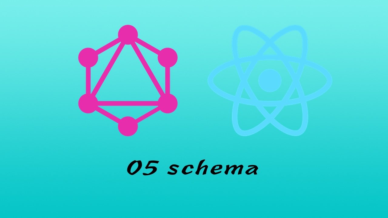 GraphQL + React Apollo + React Hook + Express + MongoDB 大型前后端分离项目实战之后端 #5 定义 Schema