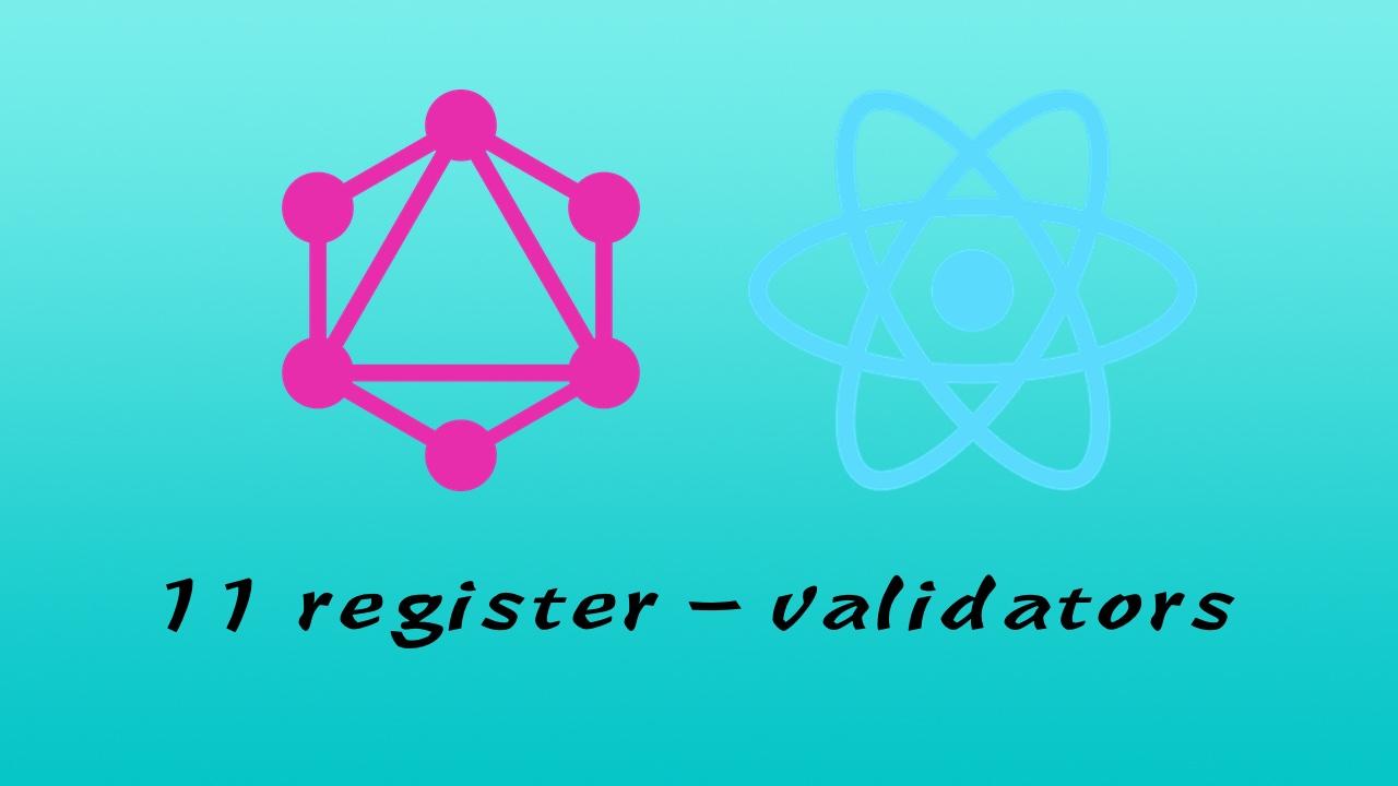 GraphQL + React Apollo + React Hook + Express + MongoDB 大型前后端分离项目实战之后端 #11 用户注册 - 验证