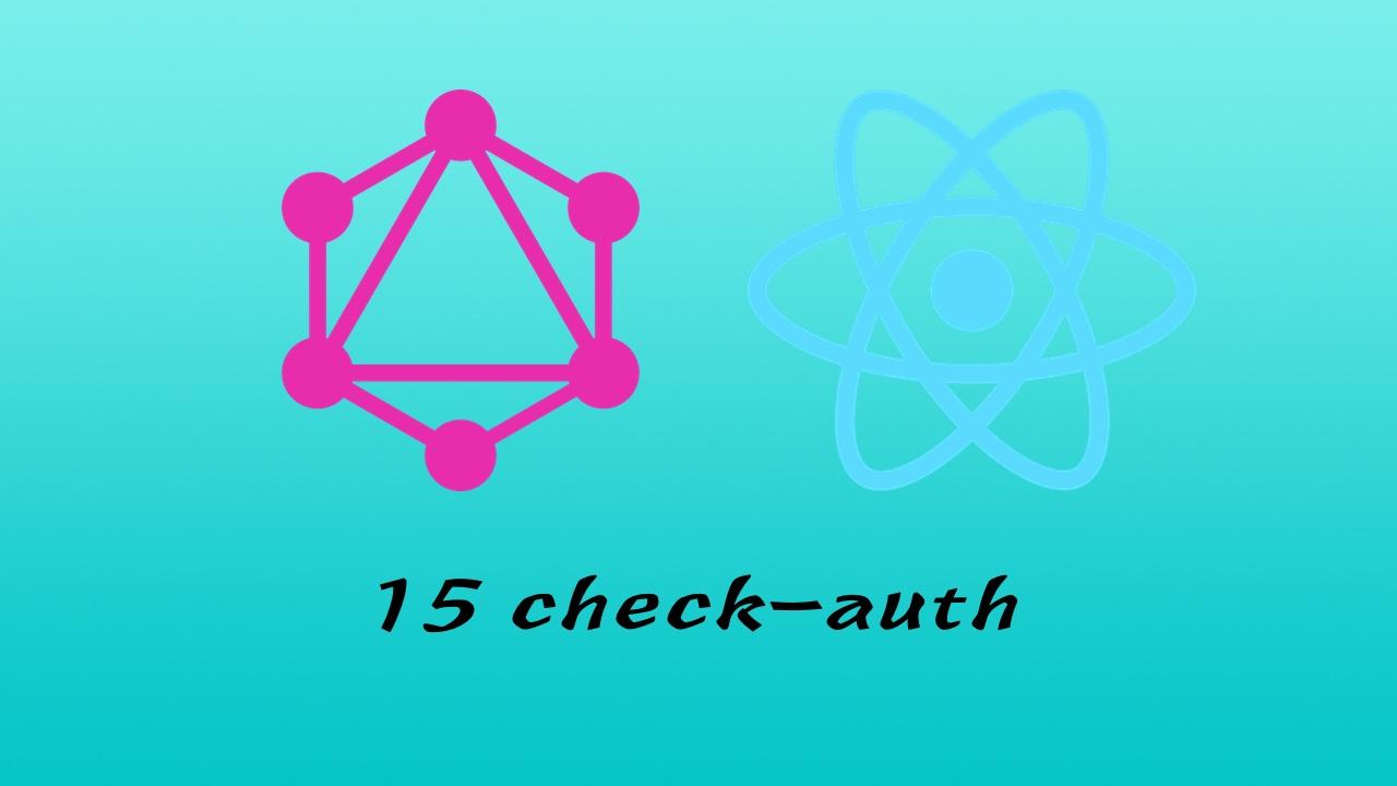 GraphQL + React Apollo + React Hook + Express + MongoDB 大型前后端分离项目实战之后端 #15 登录权限验证