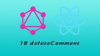 GraphQL + React Apollo + React Hook + Express + MongoDB 大型前后端分离项目实战之后端 #18 删除 Comment