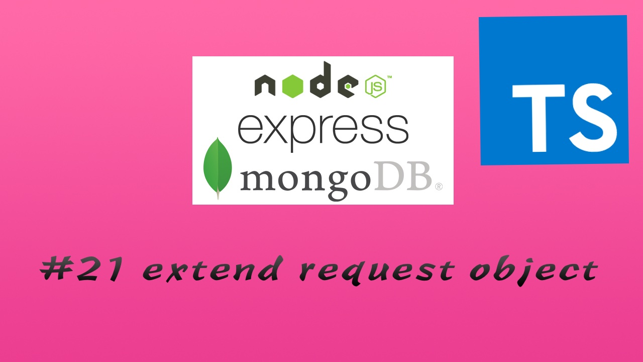 TypesScript + Node.js + Express + Mongoose 实现 RESTful API 实战教程 #21 验证登录状态 - extend express request object