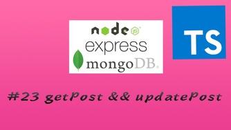 TypesScript + Node.js + Express + Mongoose 实现 RESTful API 实战视频教程 #23 createPost && updatePost