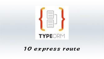 #10 TypeORM 与 express 框架结合重构路由架构
