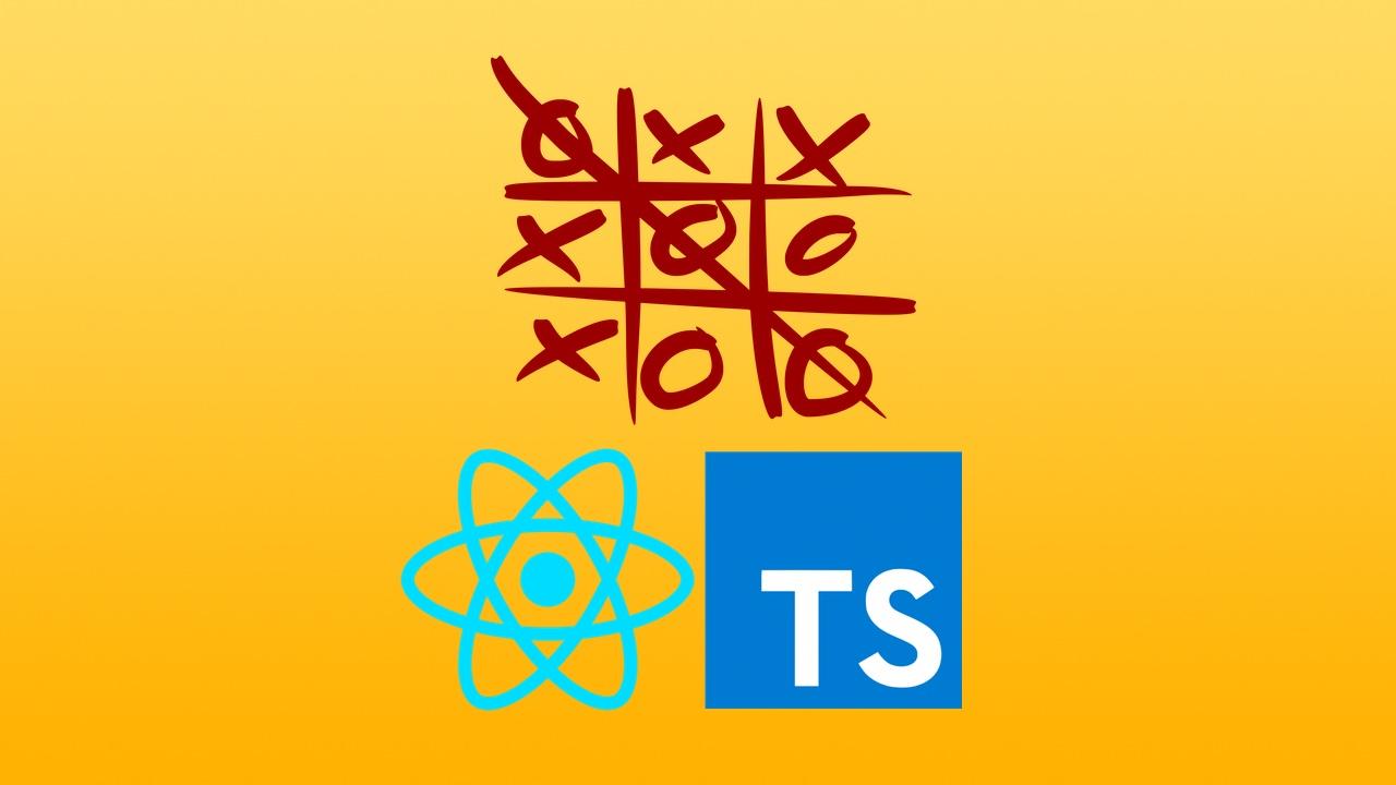 TypeScript 结合 React 写三连棋游戏 免费视频教程
