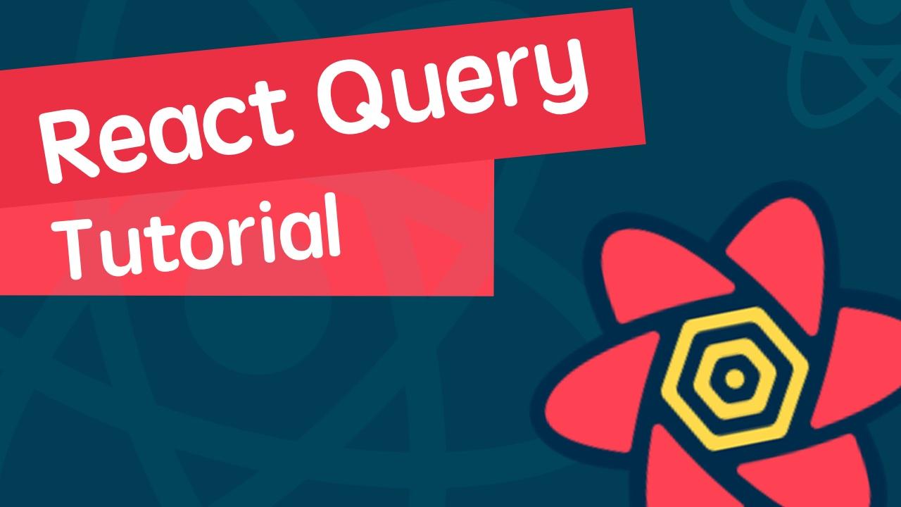 React 进阶之 React Query 视频实战教程